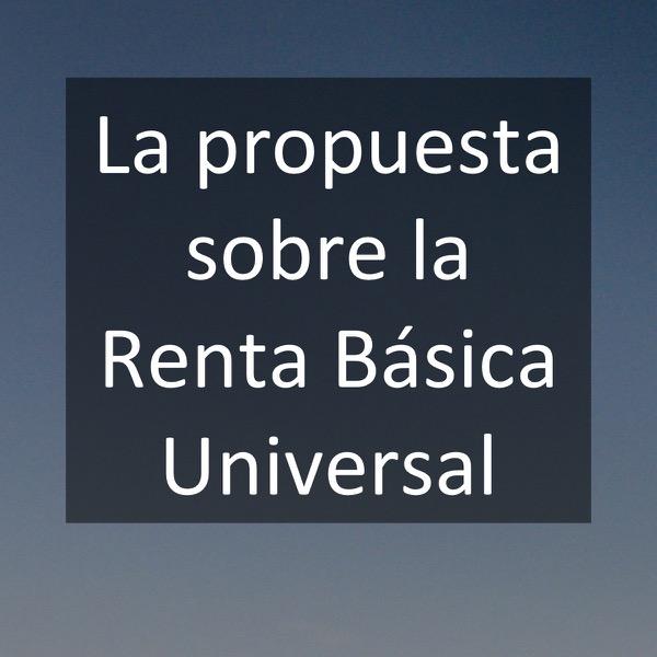 La propuesta sobre la Renta Básica Universal